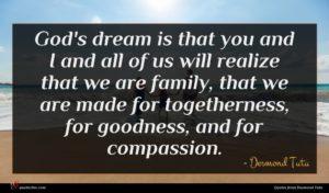 Desmond Tutu quote : God's dream is that ...