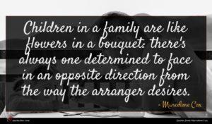 Marcelene Cox quote : Children in a family ...