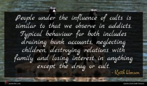 Keith Henson quote : People under the influence ...