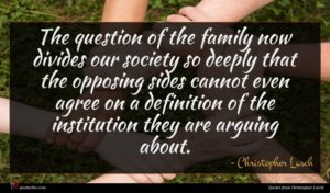 Christopher Lasch quote : The question of the ...