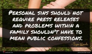 Tiger Woods quote : Personal sins should not ...