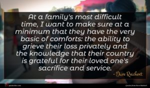 Dave Reichert quote : At a family's most ...