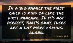 Antonin Scalia quote : In a big family ...