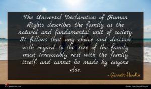 Garrett Hardin quote : The Universal Declaration of ...