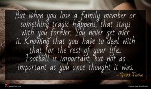 Brett Favre quote : But when you lose ...