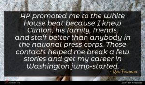Ron Fournier quote : AP promoted me to ...