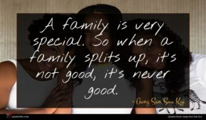 Aung San Suu Kyi quote : A family is very ...