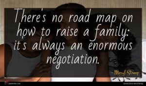 Meryl Streep quote : There's no road map ...
