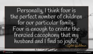 Ayelet Waldman quote : Personally I think four ...
