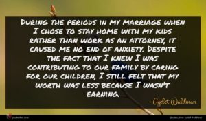 Ayelet Waldman quote : During the periods in ...