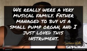 Lawrence Welk quote : We really were a ...