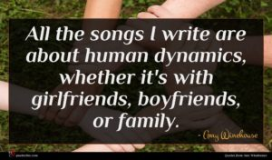 Amy Winehouse quote : All the songs I ...
