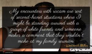 Wentworth Miller quote : My encounters with racism ...