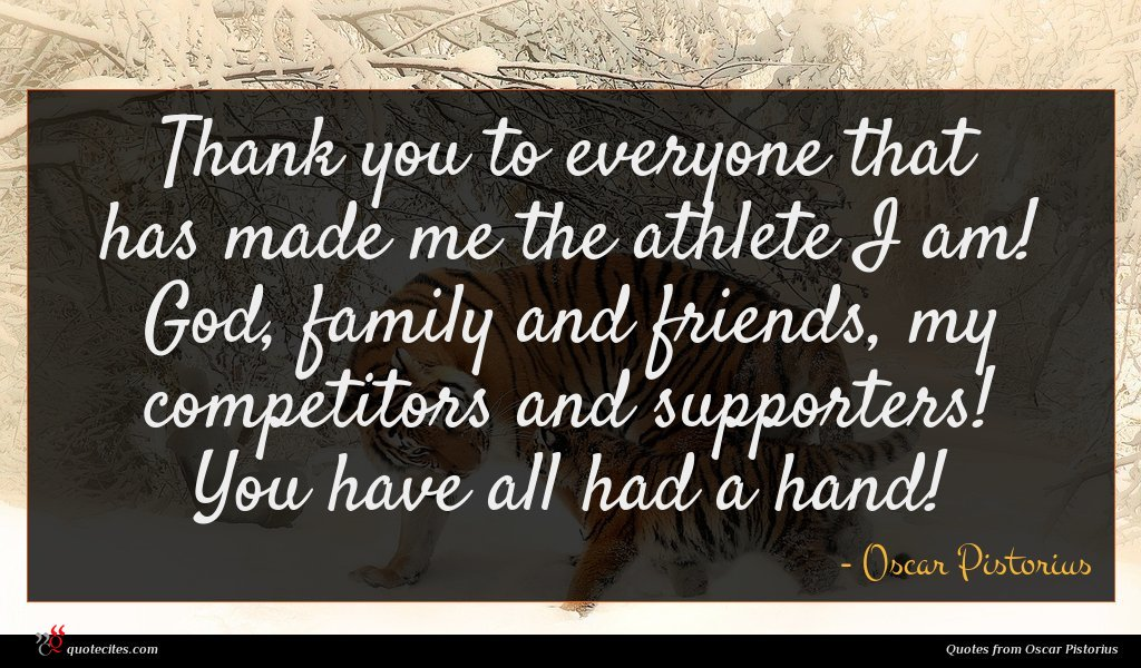 Thank you to everyone that has made me the athlete I am! God, family and friends, my competitors and supporters! You have all had a hand!