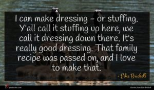 Edie Brickell quote : I can make dressing ...