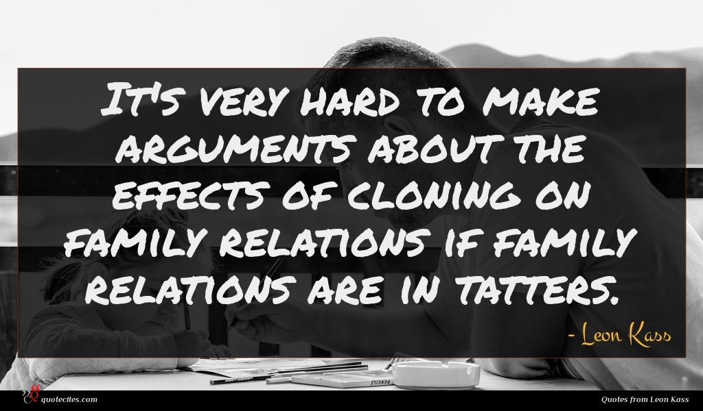 It's very hard to make arguments about the effects of cloning on family relations if family relations are in tatters.