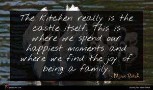 Mario Batali quote : The kitchen really is ...