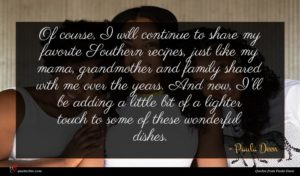 Paula Deen quote : Of course I will ...