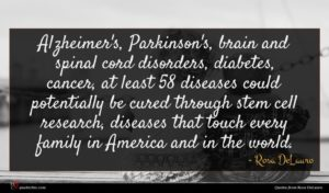 Rosa DeLauro quote : Alzheimer's Parkinson's brain and ...