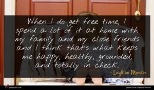 Leighton Meester quote : When I do get ...