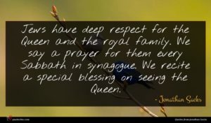 Jonathan Sacks quote : Jews have deep respect ...