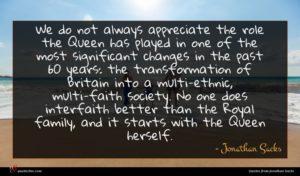 Jonathan Sacks quote : We do not always ...