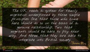 Theresa May quote : The U K needs ...