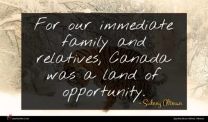 Sidney Altman quote : For our immediate family ...