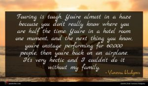 Vanessa Hudgens quote : Touring is tough You're ...