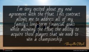 Shaquille O'Neal quote : I'm very excited about ...