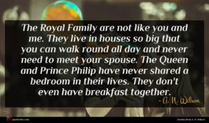 A. N. Wilson quote : The Royal Family are ...