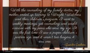 Ginnifer Goodwin quote : With the counseling of ...