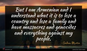 Andrea Martin quote : But I am Armenian ...
