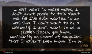 Adele quote : I just want to ...