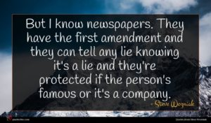Steve Wozniak quote : But I know newspapers ...