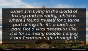 Agnetha Faltskog quote : When I'm living in ...