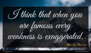 Marilyn Monroe quote : I think that when ...