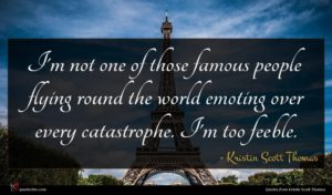 Kristin Scott Thomas quote : I'm not one of ...