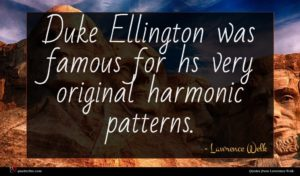 Lawrence Welk quote : Duke Ellington was famous ...