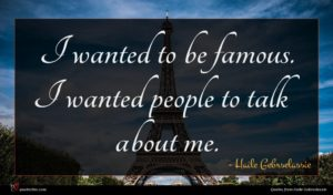 Haile Gebrselassie quote : I wanted to be ...