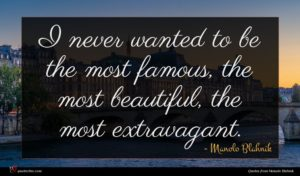 Manolo Blahnik quote : I never wanted to ...