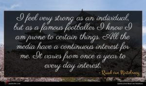 Ruud van Nistelrooy quote : I feel very strong ...