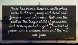 Tom Wolfe quote : There has been a ...