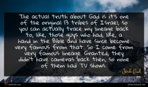 Josh Gad quote : The actual truth about ...