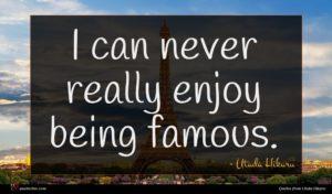 Utada Hikaru quote : I can never really ...