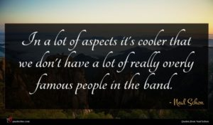 Neal Schon quote : In a lot of ...