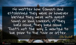 Edie Brickell quote : No matter how famous ...