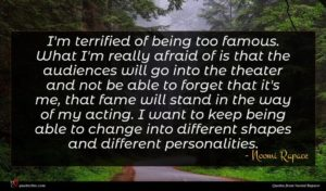 Noomi Rapace quote : I'm terrified of being ...