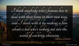 Adrian Grenier quote : I think anybody who's ...