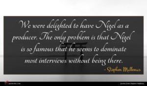 Stephen Malkmus quote : We were delighted to ...